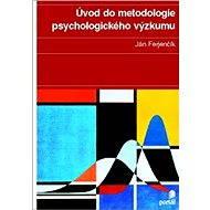 Úvod do metodologie psychologického výzkumu - E-kniha