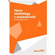 Výzvy marketingu v současné krizi  - Elektronická kniha