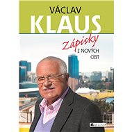 Václav Klaus – Zápisky z nových cest - Elektronická kniha