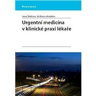 Urgentní medicína v klinické praxi lékaře - E-kniha