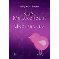 Kuře melancholik - - Ukolébavka - Elektronická kniha