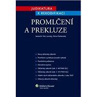 Judikatura k rekodifikaci: Promlčení a prekluze - Petr Lavický, Petra Polišenská