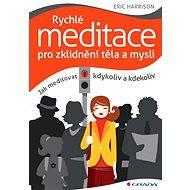 Rychlé meditace pro zklidnění těla a mysli - Elektronická kniha