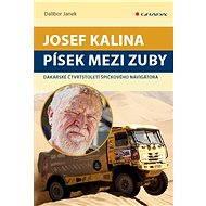 Josef Kalina: Písek mezi zuby - Dalibor Janek