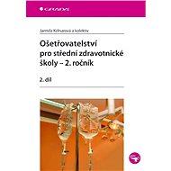 Ošetřovatelství pro střední zdravotnické školy - 2. ročník - E-kniha