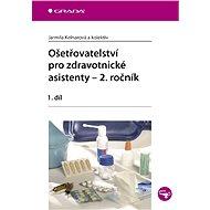Ošetřovatelství pro zdravotnické asistenty - 2. ročník - E-kniha
