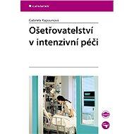 Ošetřovatelství v intenzivní péči - Elektronická kniha