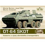 OT-64 SKOT - Michal Burian, Josef Dítě, Martin Dubánek