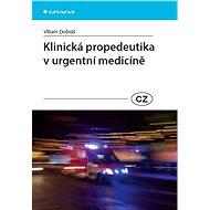 Klinická propedeutika v urgentní medicíně - E-kniha