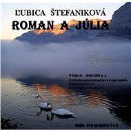 Roman a Júlia - Ľubica Štefaniková