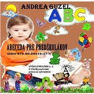 Abeceda pre predškolákov - Elektronická kniha