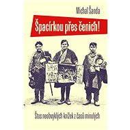 Špacírkou přes čenich - Elektronická kniha