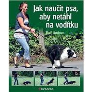 Jak naučit psa, aby netáhl na vodítku - Elektronická kniha