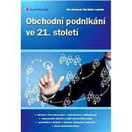 Obchodní podnikání ve 21. století - Elektronická kniha