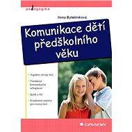 Komunikace dětí předškolního věku - Elektronická kniha