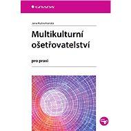 Multikulturní ošetřovatelství - Elektronická kniha