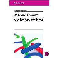 Management v ošetřovatelství - E-kniha