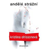 Andělé strážní - Kristina Ohlssonová