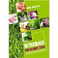 Detoxikace pro dlouhý život - E-kniha