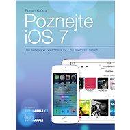 Poznejte iOS 7 - Elektronická kniha - Roman Kučera