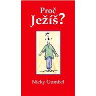 Proč Ježíš? - E-kniha