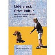 Lidé a psi: Střet kultur - E-kniha