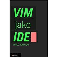 Textový editor VIM jako IDE - Elektronická kniha -  Pavel Tišnovský