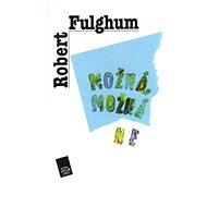 Možná, možná ne - Robert Fulghum