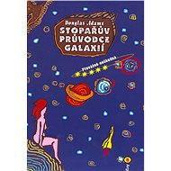 Stopařův průvodce Galaxií 5. - Převážně neškodná - Douglas Adams, 178 stran