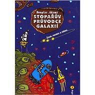 Stopařův průvodce Galaxií 3. - Život, vesmír a vůbec - Douglas Adams, 162 stran