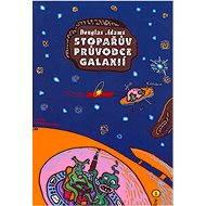 Stopařův průvodce Galaxií - Douglas Adams, 146 stran
