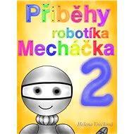 Příběhy robotíka Mecháčka 2 - E-kniha
