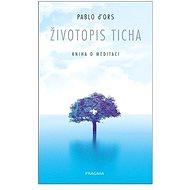 Životopis ticha: Kniha o meditaci - Kniha
