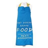 Friends Joey Doesn't Share Food – kuchynská zástera