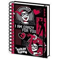 Zápisník Harley Quinn – I am Crazy For You – zápisník s krúžkovou väzbou