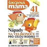 Praktická žena – speciál Šikovná máma - Digital Magazine