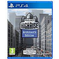 Project Highrise: Architects Edition – PS4 - Hra na konzolu