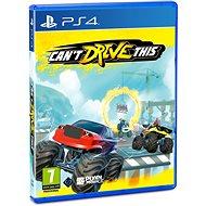 Cant Drive This – PS4 - Hra na konzolu