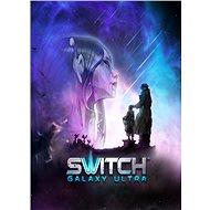 Switch Galaxy Ultra (PC/MAC/LINUX) DIGITAL - Hra na PC