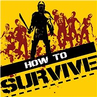 How to Survive – PC DIGITAL - Hra na PC