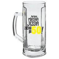POHÁRE NA PIVO – JAZDA ZAČÍNA PO 50!, 500 ml - Pohár na pivo