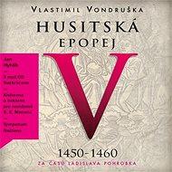 Husitská epopej V.