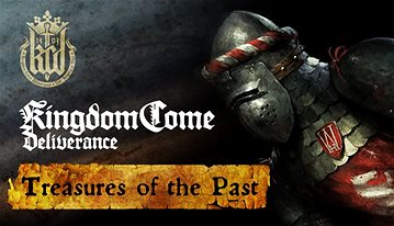 Kingdom Come: Deliverence – Treasures of the Past