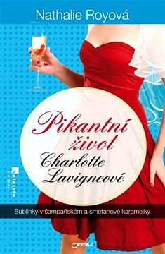 Pikantní život Charlotte Lavigneové: Bublinky v šampaňském a smetanové karamelky