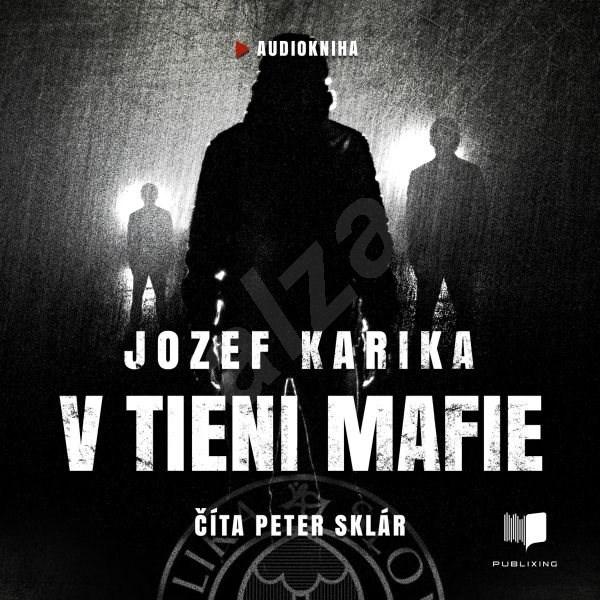 V tieni mafie - Jozef Karika
