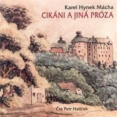 Cikáni a jiná próza - Karel Hynek Mácha