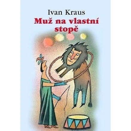 Muž na vlastní stopě - Ivan Kraus
