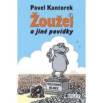 Žoužel a jiné povídky - Pavel Kantorek
