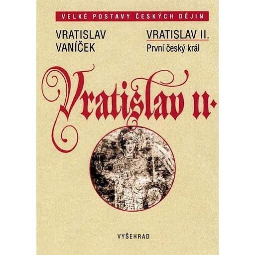 Vratislav II. - Vratislav Vaníček