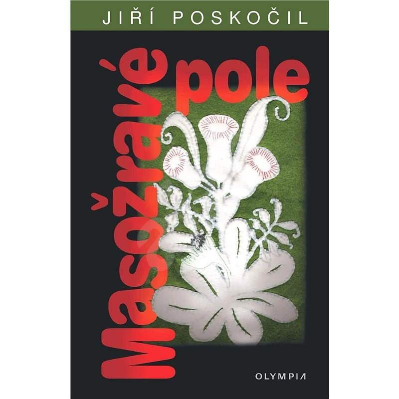 Masožravé pole - Jiří Poskočil